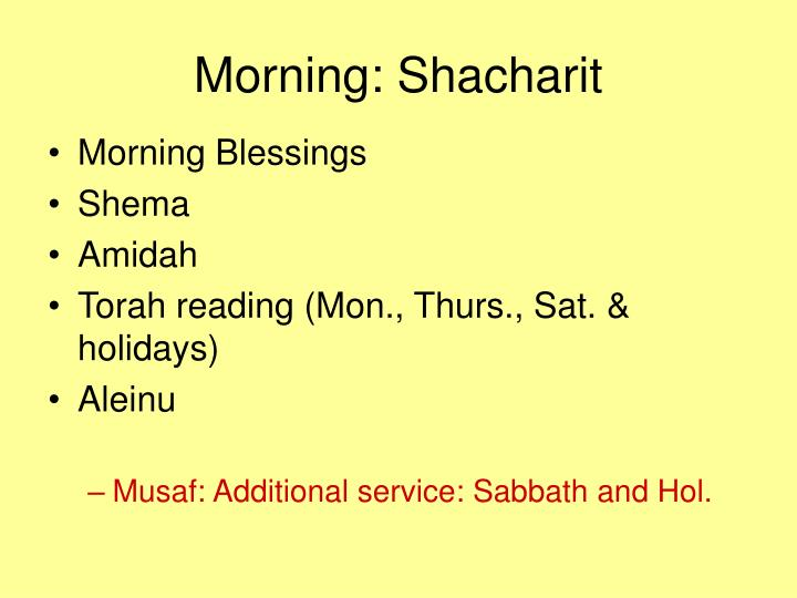 Morning: Shacharit