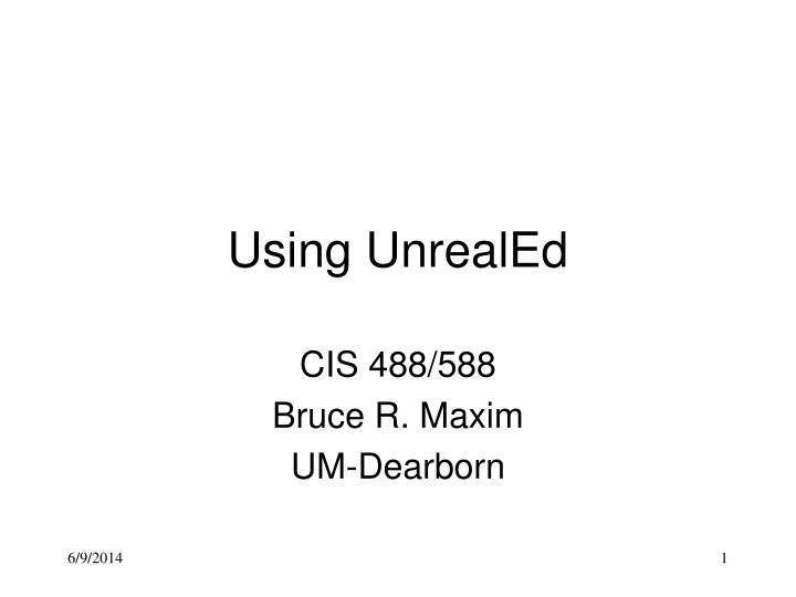 using unrealed