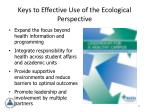 keys to effective use of the ecological perspective