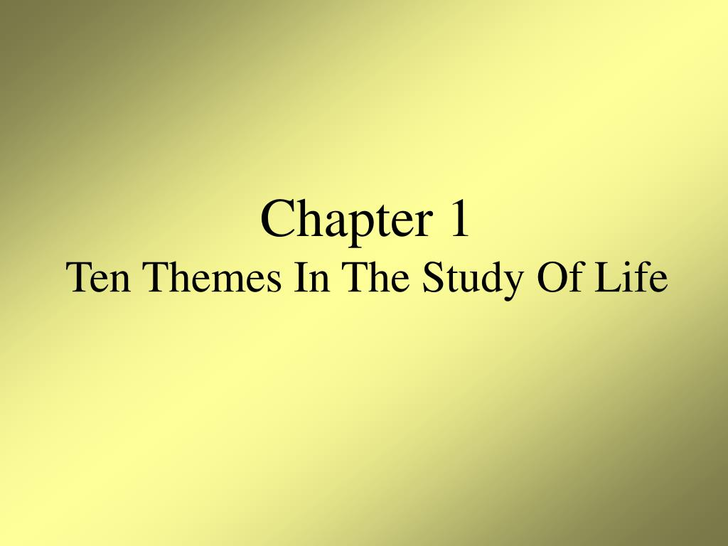 chapter 1 ten themes in the study of life