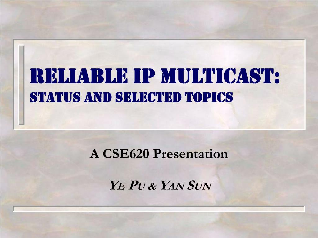 reliable ip multicast status and selected topics