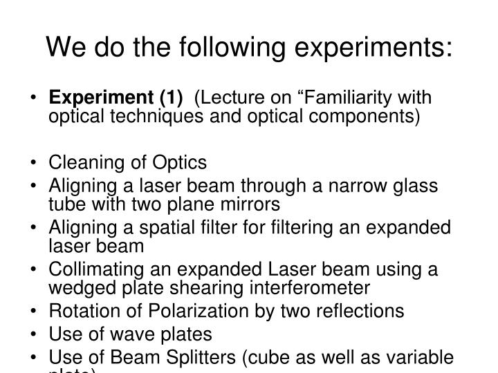 We do the following experiments