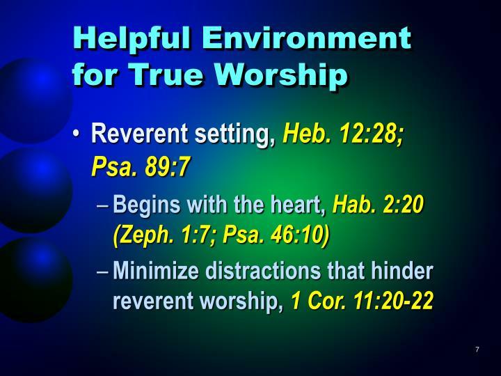 Helpful Environment   for True Worship