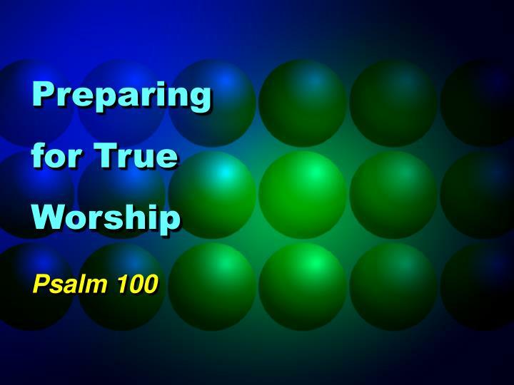 Preparing for true worship
