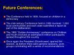 future conferences
