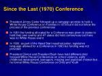 since the last 1970 conference