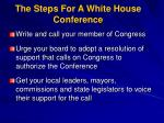 the steps for a white house conference15