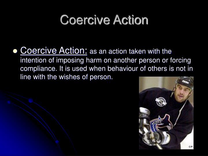 Coercive Action