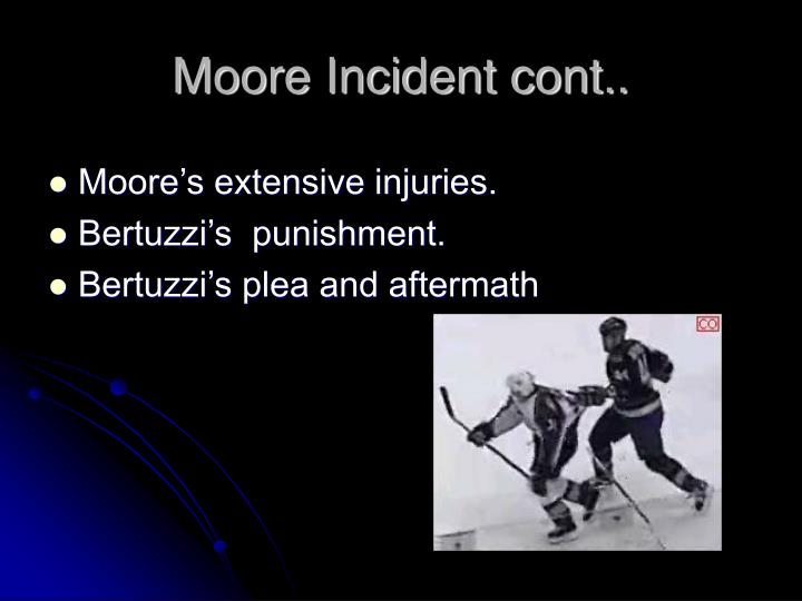 Moore Incident cont..