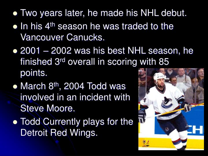 Two years later, he made his NHL debut.