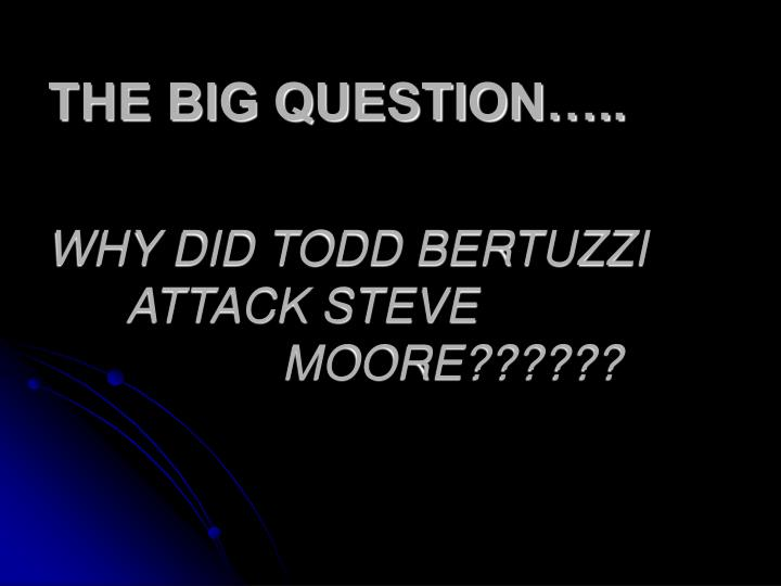 THE BIG QUESTION…..