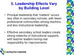 5 leadership effects vary by building level