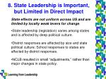 8 state leadership is important but limited in direct impact