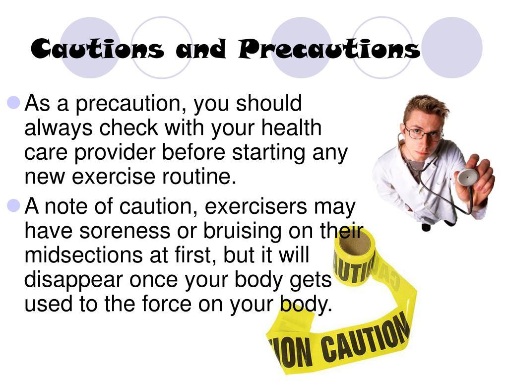 Cautions and Precautions