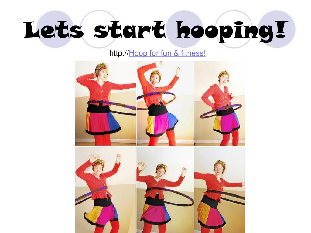 Lets start hooping!