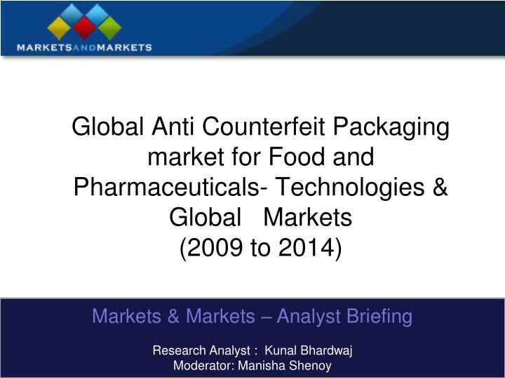 Global Anti Counterfeit Packaging market for Food and Pharmaceuticals- Technologies & Global   Marke...