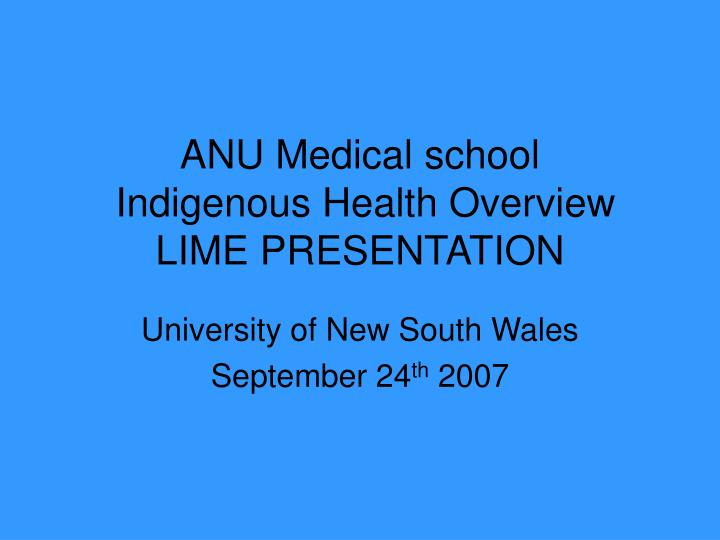 Anu medical school indigenous health overview lime presentation