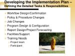 developing the implementation plan defining the detailed tasks responsibilities