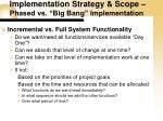 implementation strategy scope phased vs big bang implementation