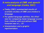 a meta analysis of ome and speech and language casby 2001