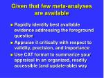 given that few meta analyses are available