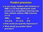 predict precision