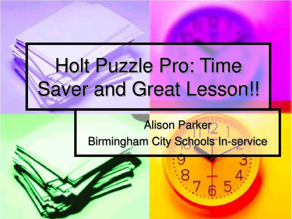 holt puzzle pro time saver and great lesson