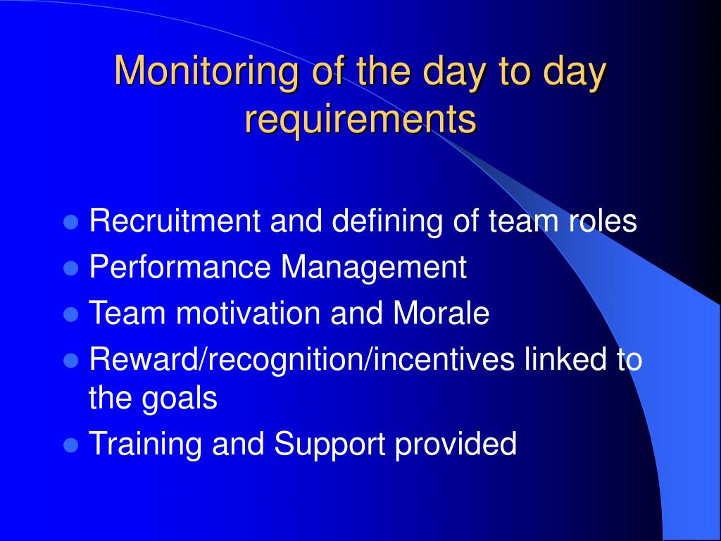 Monitoring of the day to day requirements