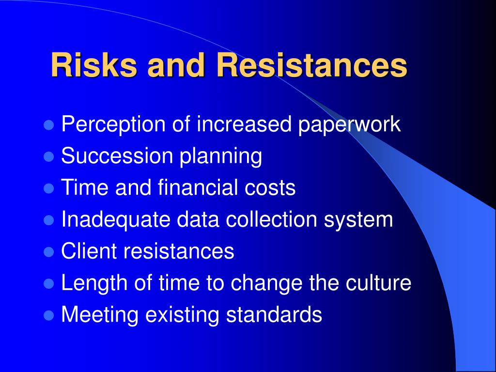 Risks and Resistances