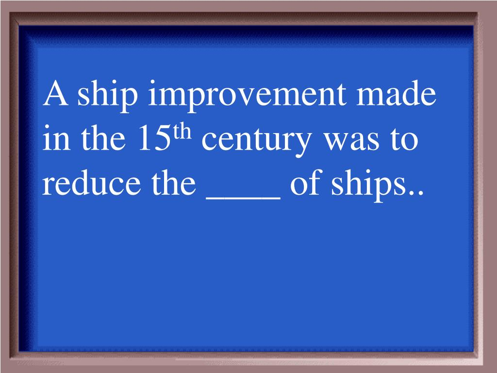 A ship improvement made in the 15