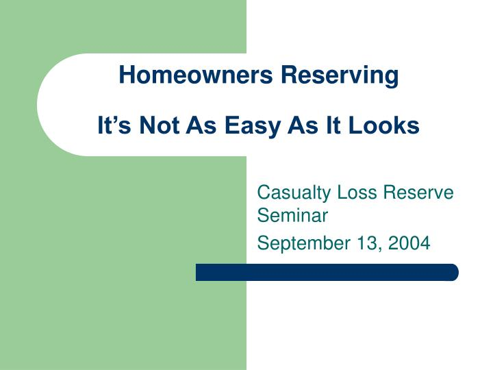 Homeowners reserving it s not as easy as it looks