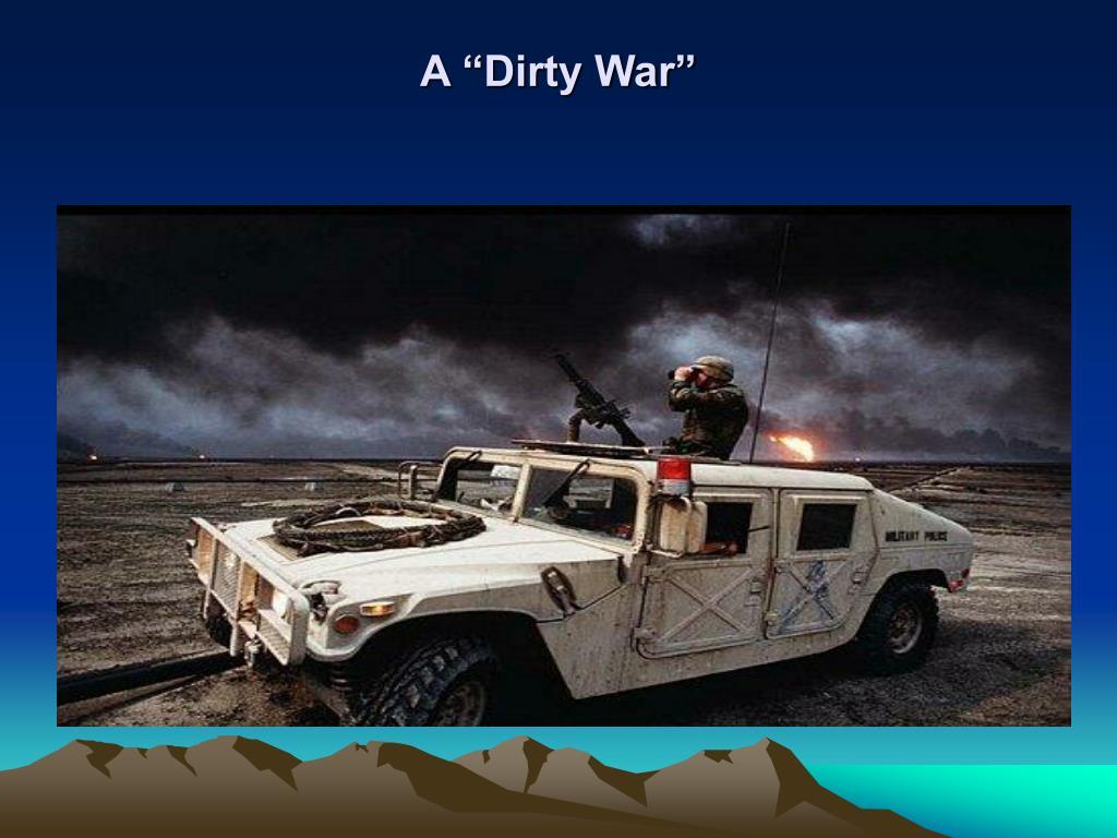 """A """"Dirty War"""""""