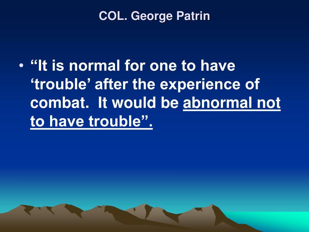COL. George Patrin