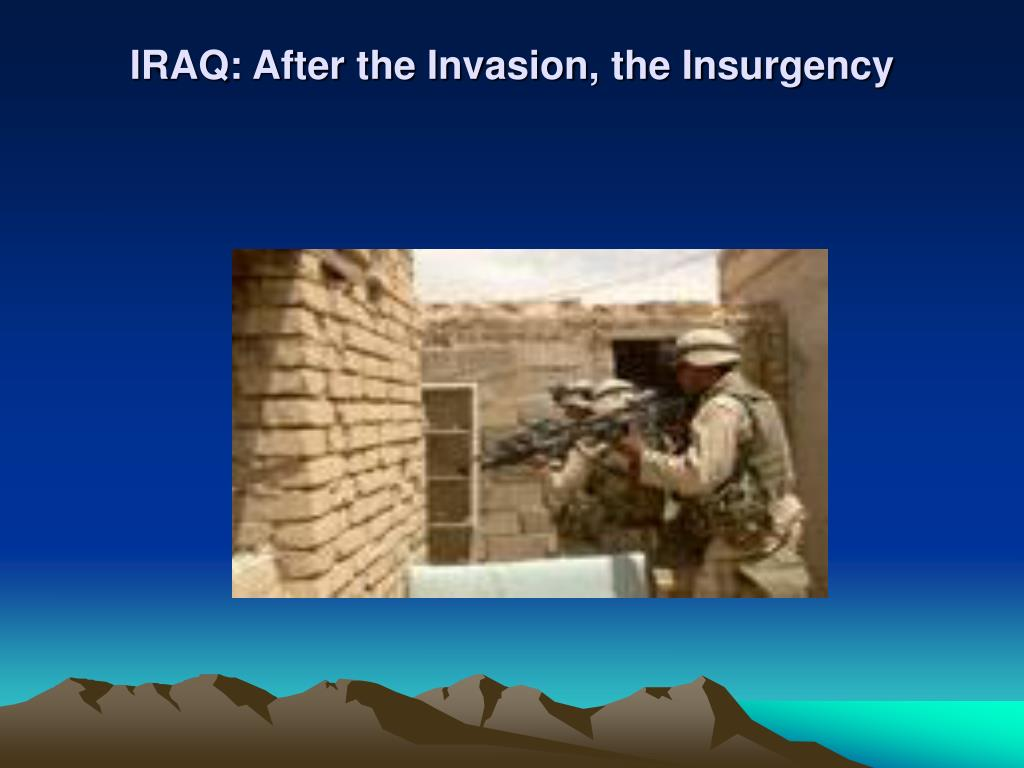 IRAQ: After the Invasion, the Insurgency