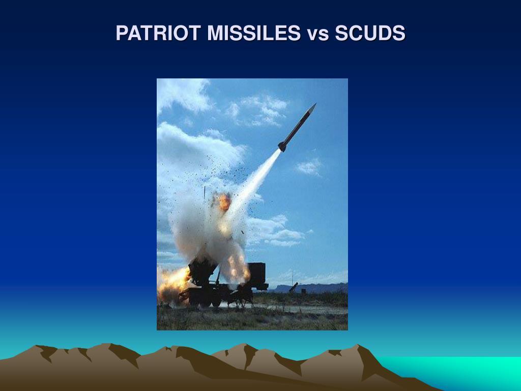 PATRIOT MISSILES vs SCUDS