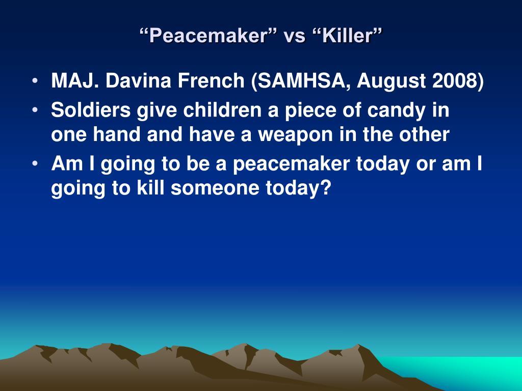 """""""Peacemaker"""" vs """"Killer"""""""