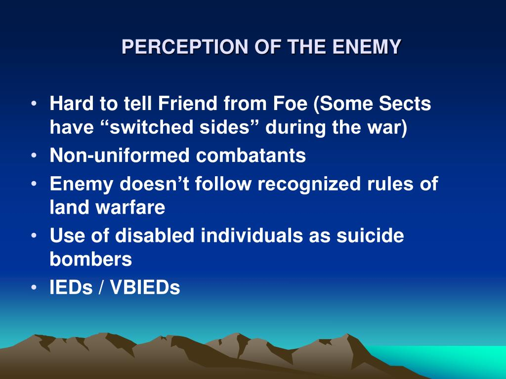 PERCEPTION OF THE ENEMY