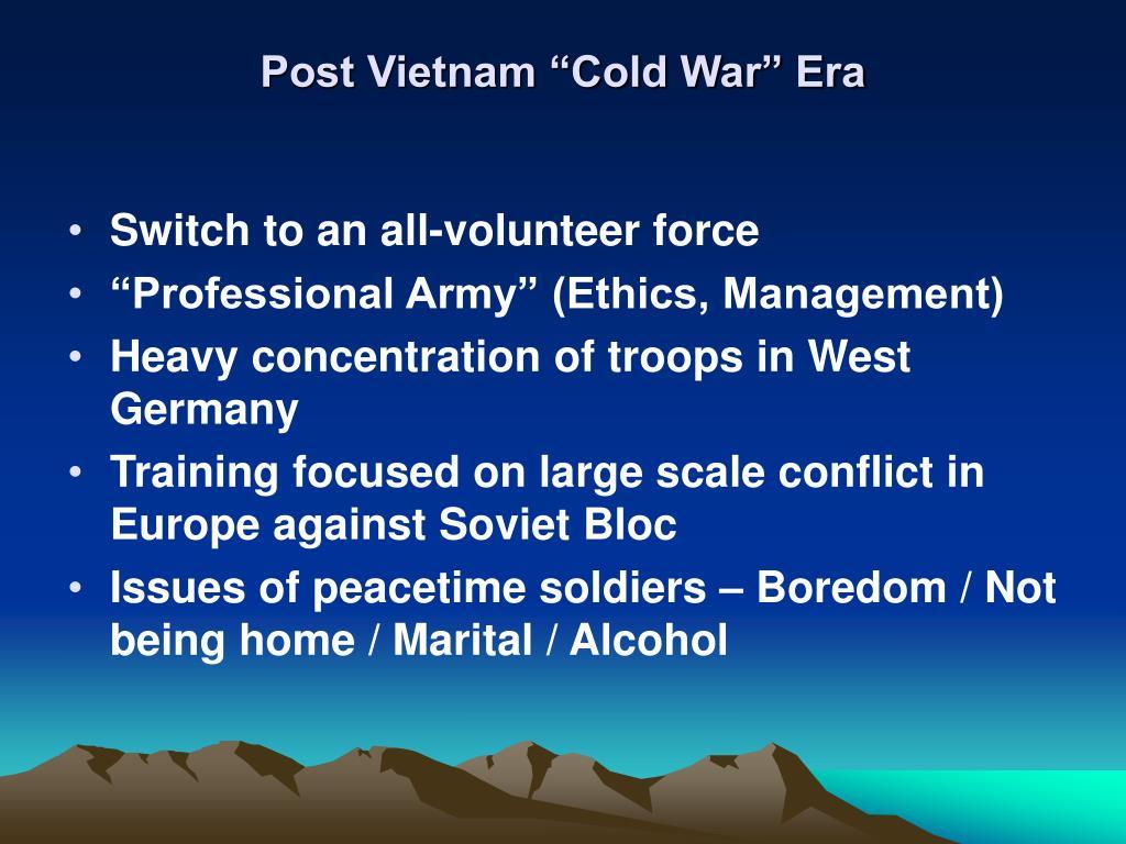 "Post Vietnam ""Cold War"" Era"
