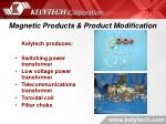 magnetic products product modification