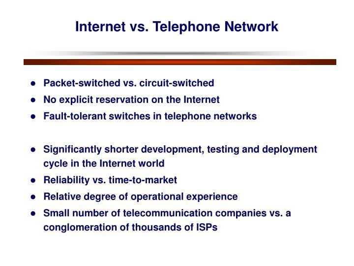 Internet vs. Telephone Network