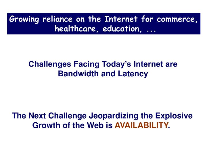 Growing reliance on the Internet for commerce,
