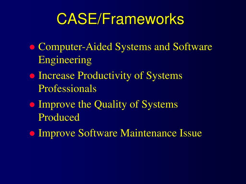 CASE/Frameworks