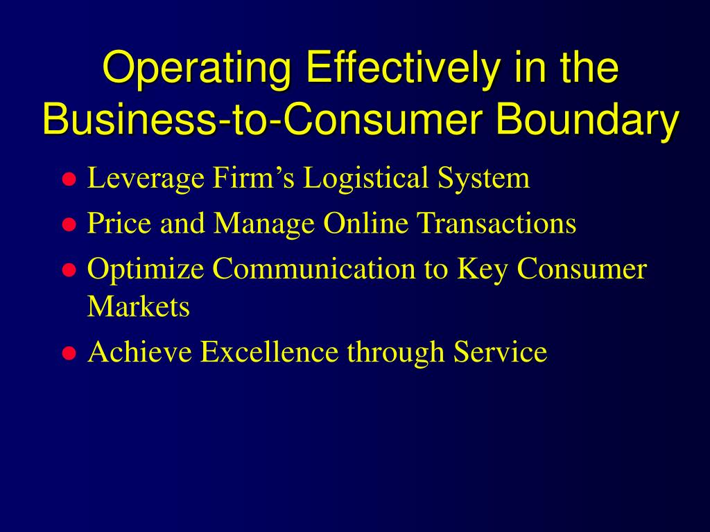 Operating Effectively in the Business-to-Consumer Boundary