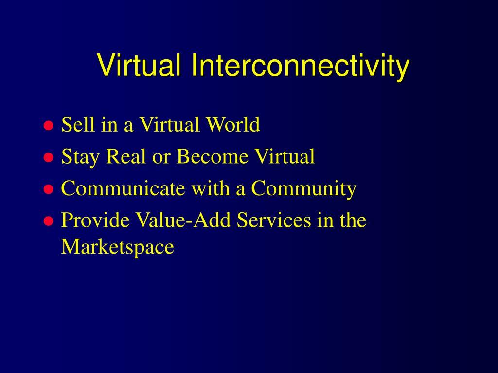 Virtual Interconnectivity
