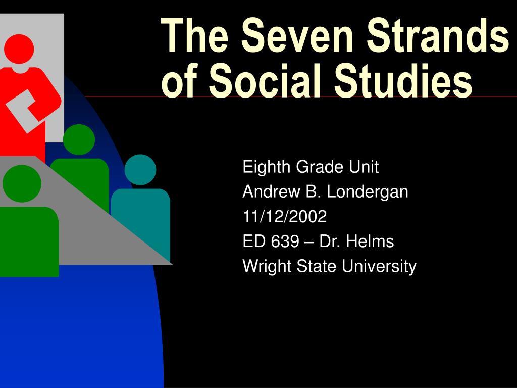 The Seven Strands of Social Studies