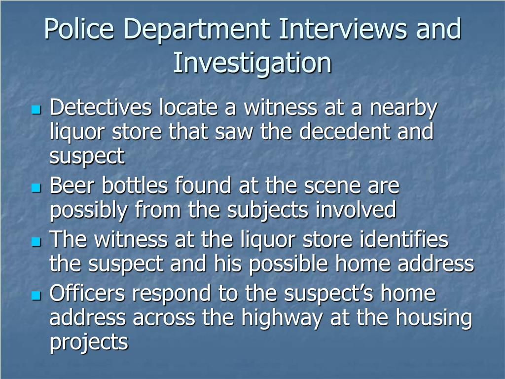 Police Department Interviews and Investigation