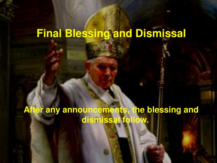 Final Blessing and Dismissal