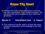 know thy user