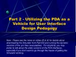 part 2 utilizing the pda as a vehicle for user interface design pedagogy