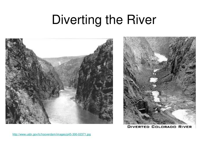 Diverting the River